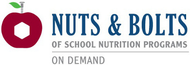 Nuts & Bolts of School Nutrition Programs